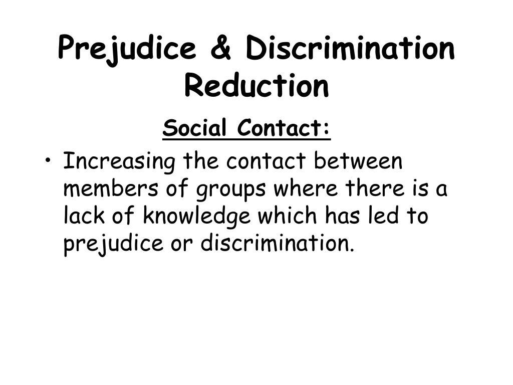 Prejudice & Discrimination Reduction