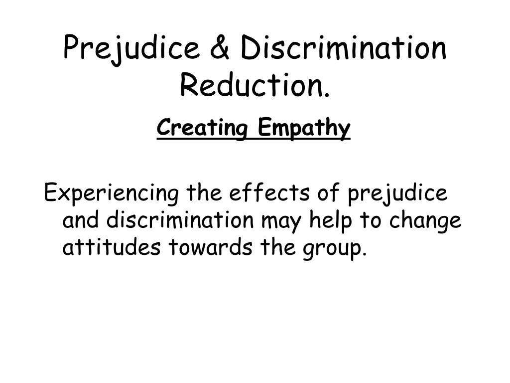 Prejudice & Discrimination Reduction.