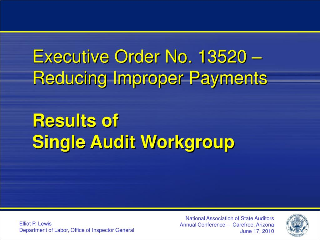 executive order no 13520 reducing improper payments results of single audit workgroup l.