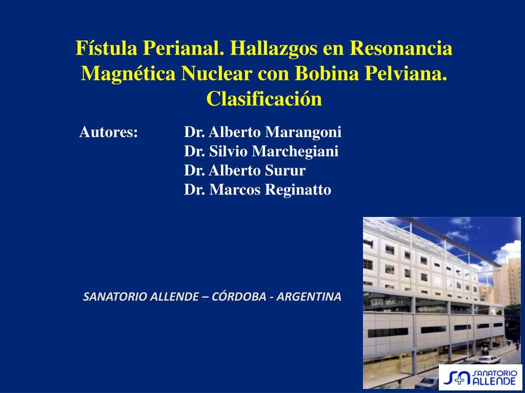 f stula perianal hallazgos en resonancia magn tica nuclear con bobina pelviana clasificaci n l.