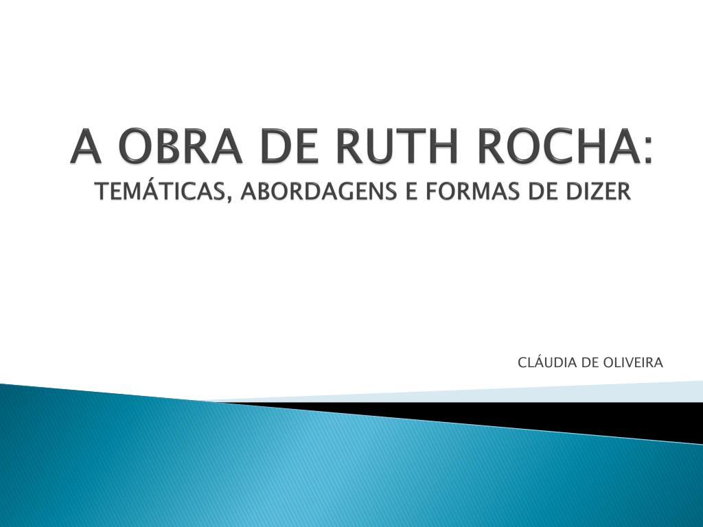 a obra de ruth rocha tem ticas abordagens e formas de dizer l.
