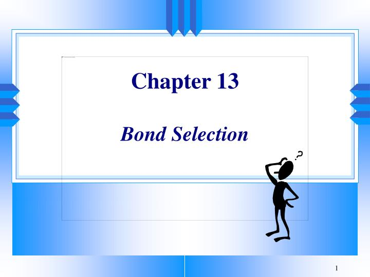 chapter 13 bond selection n.