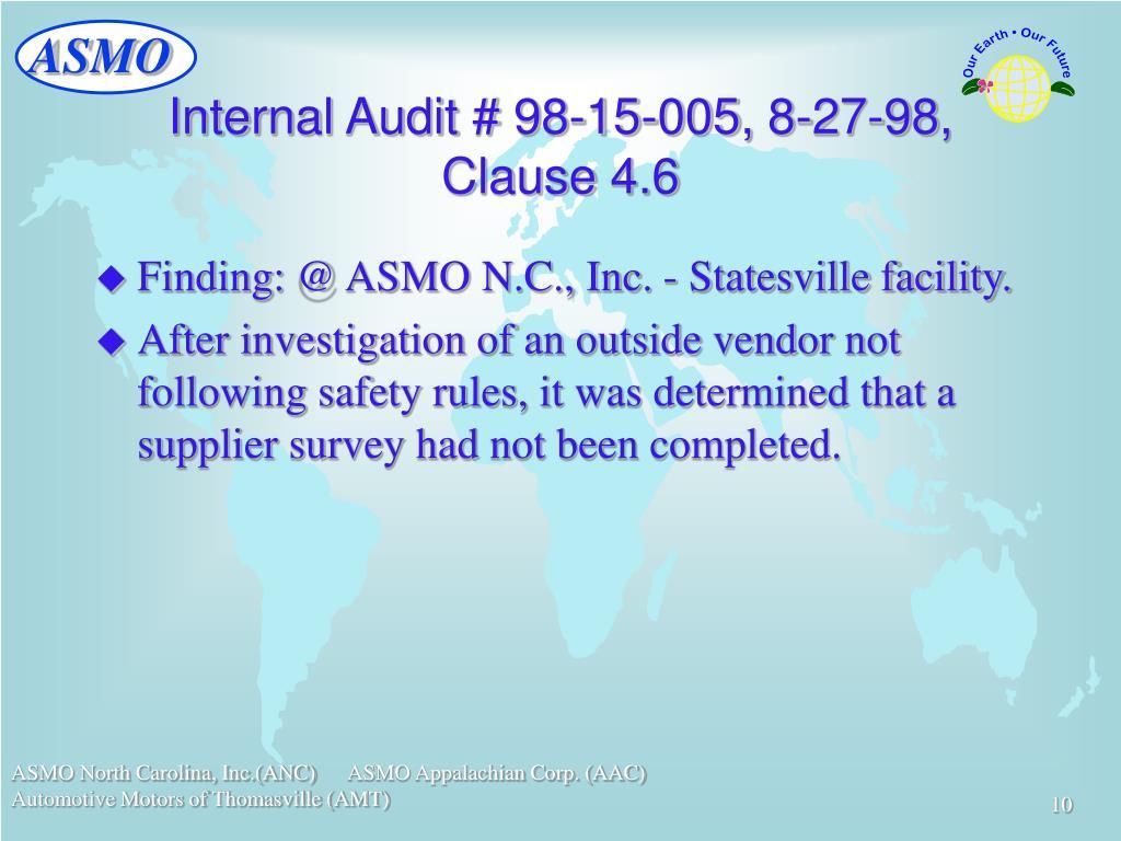 Internal Audit # 98-15-005, 8-27-98, Clause 4.6