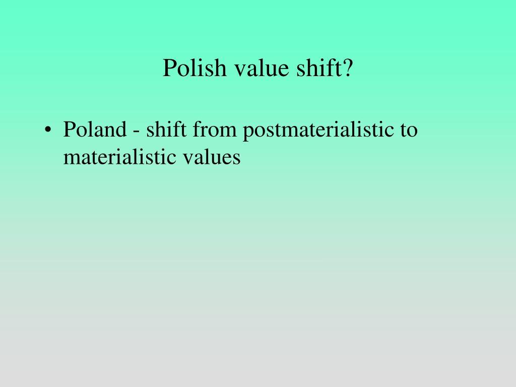 Polish value shift?