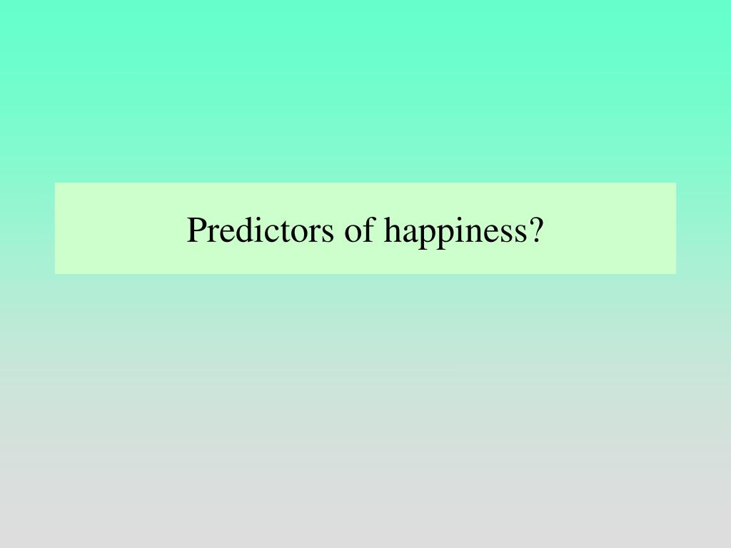 Predictors of happiness?