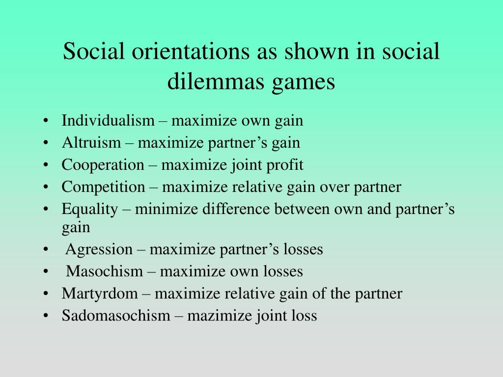 Social orientations as shown in social dilemmas games
