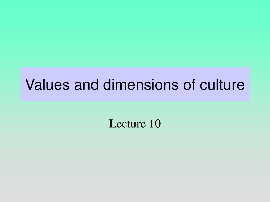 Values and dimensions of culture