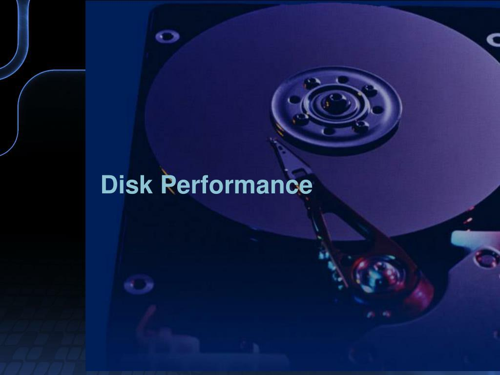Disk Performance