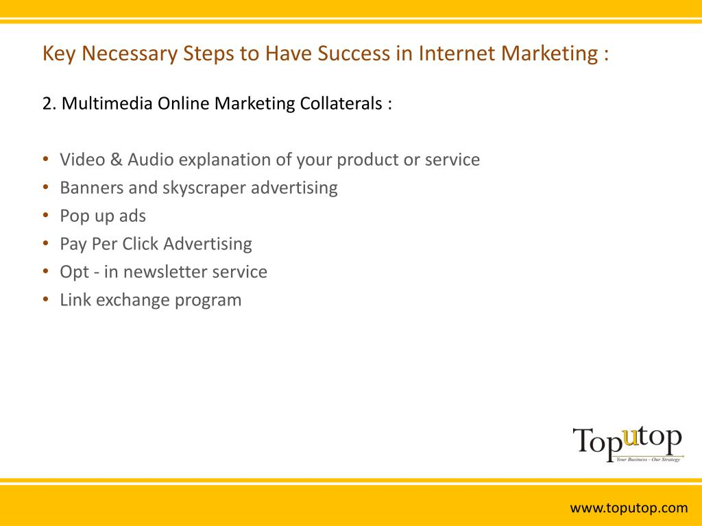 Key Necessary Steps to Have Success in Internet Marketing :