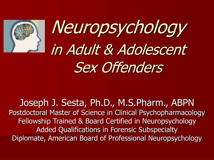 Neuropsychology in adult adolescent sex offenders
