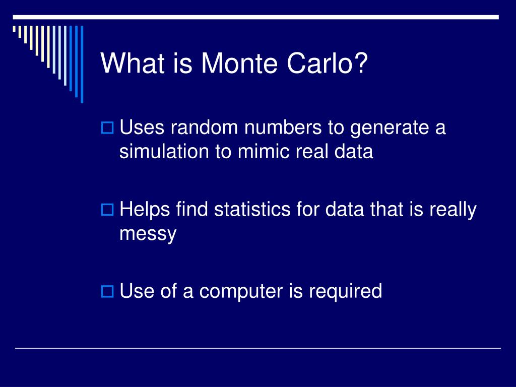 What is Monte Carlo?