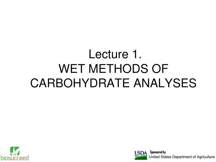 lecture 1 wet methods of carbohydrate analyses n.