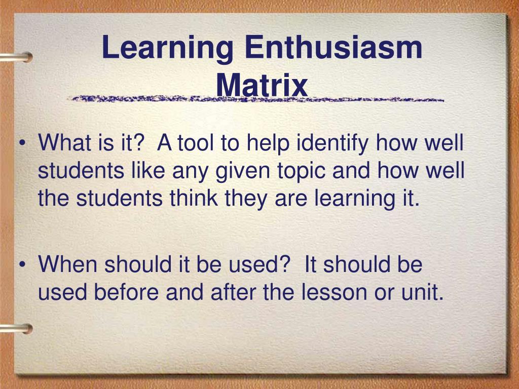Learning Enthusiasm Matrix