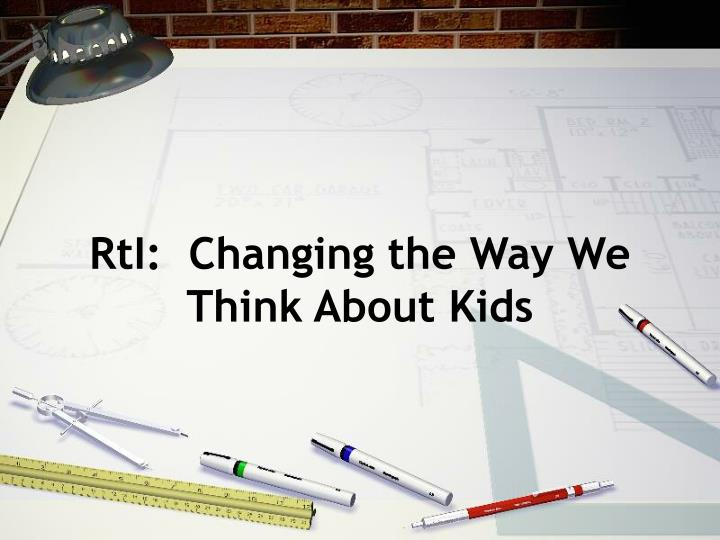 Rti changing the way we think about kids