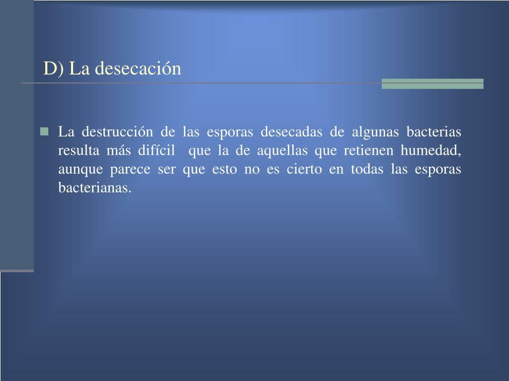 D) La desecación