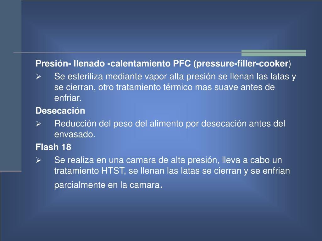 Presión- llenado -calentamiento PFC (pressure-filler-cooker