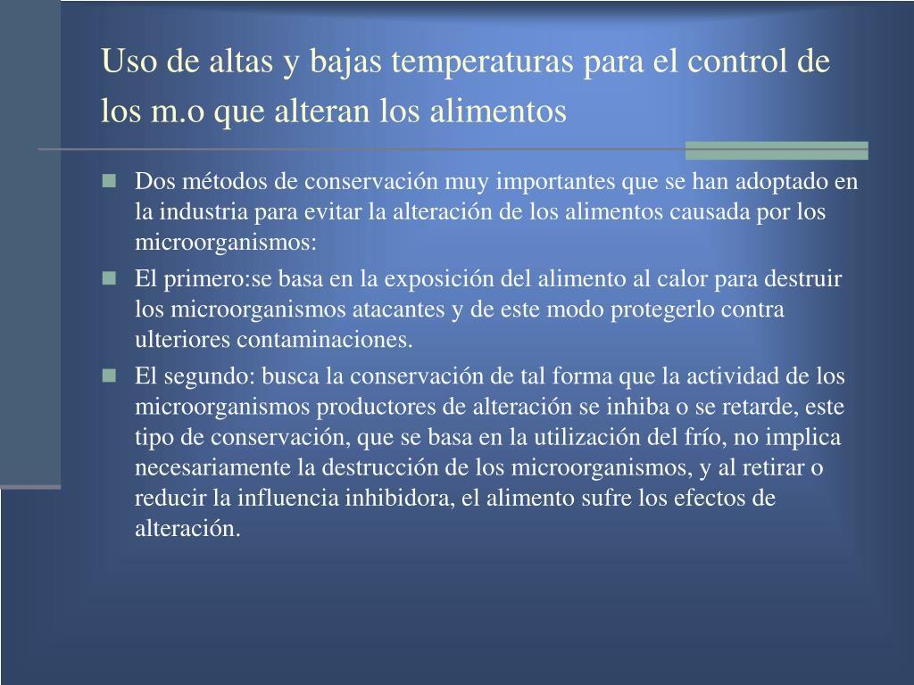 Uso de altas y bajas temperaturas para el control de los m.o que alteran los alimentos