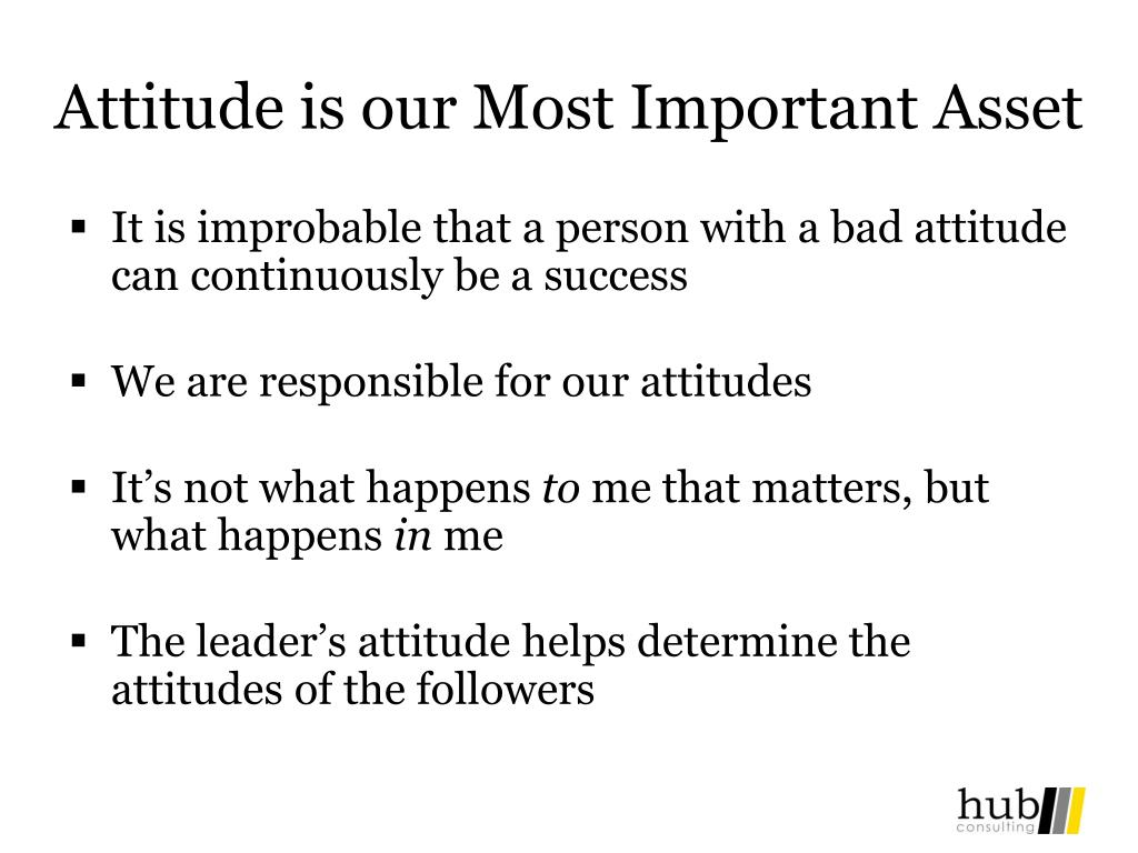 Attitude is our Most Important Asset