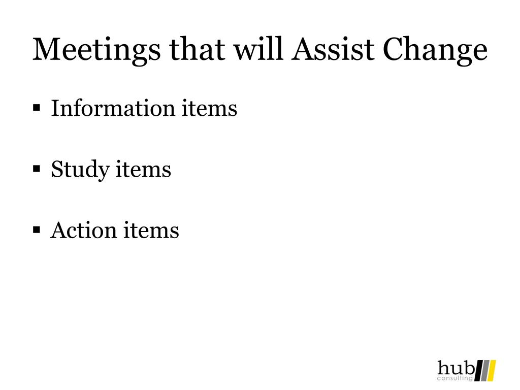 Meetings that will Assist Change