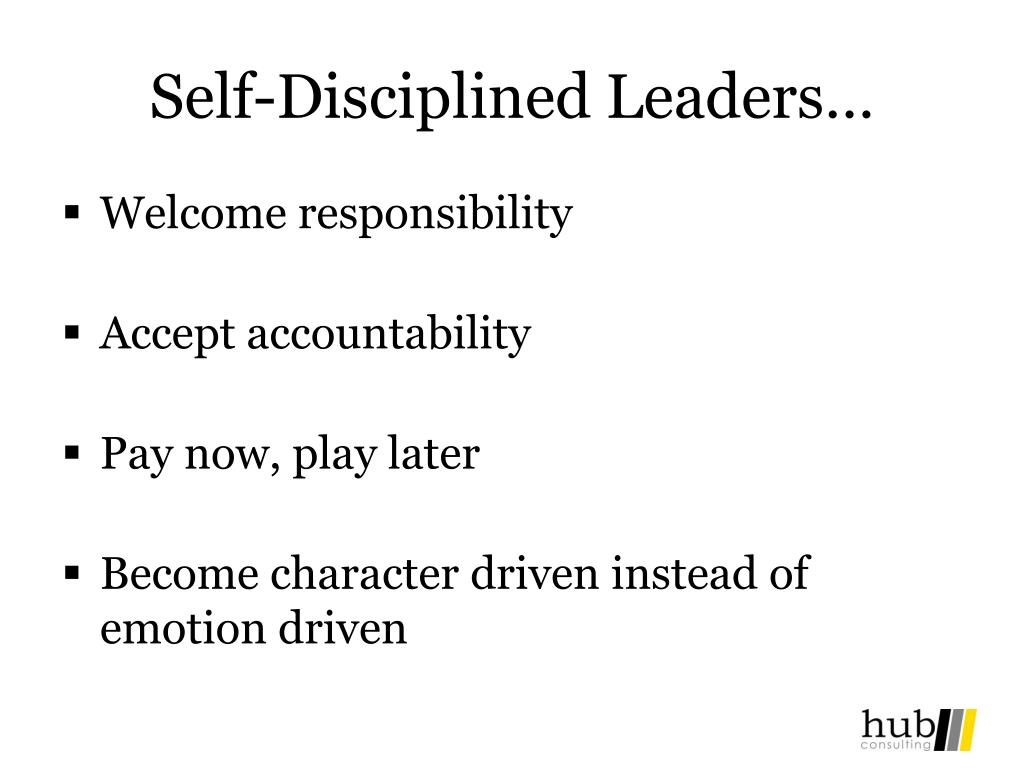 Self-Disciplined Leaders…