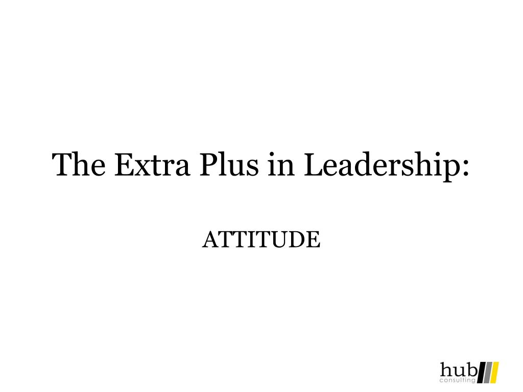 The Extra Plus in Leadership: