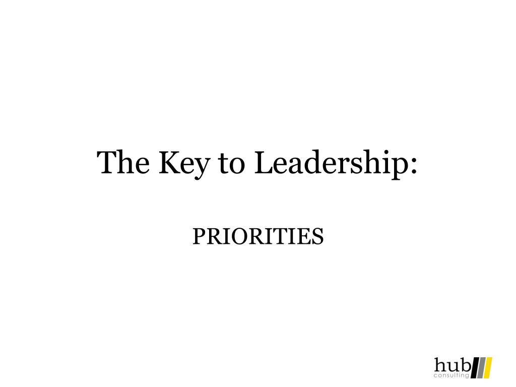 The Key to Leadership: