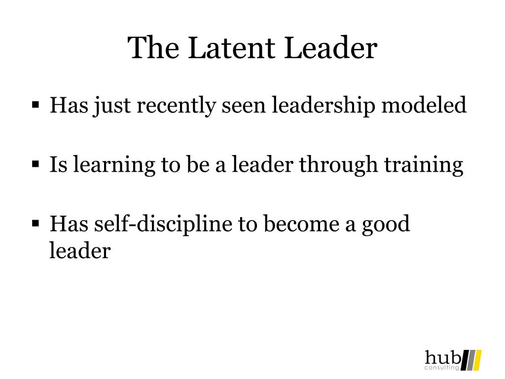 The Latent Leader