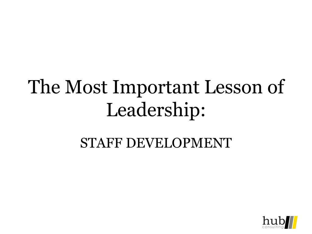 The Most Important Lesson of Leadership: