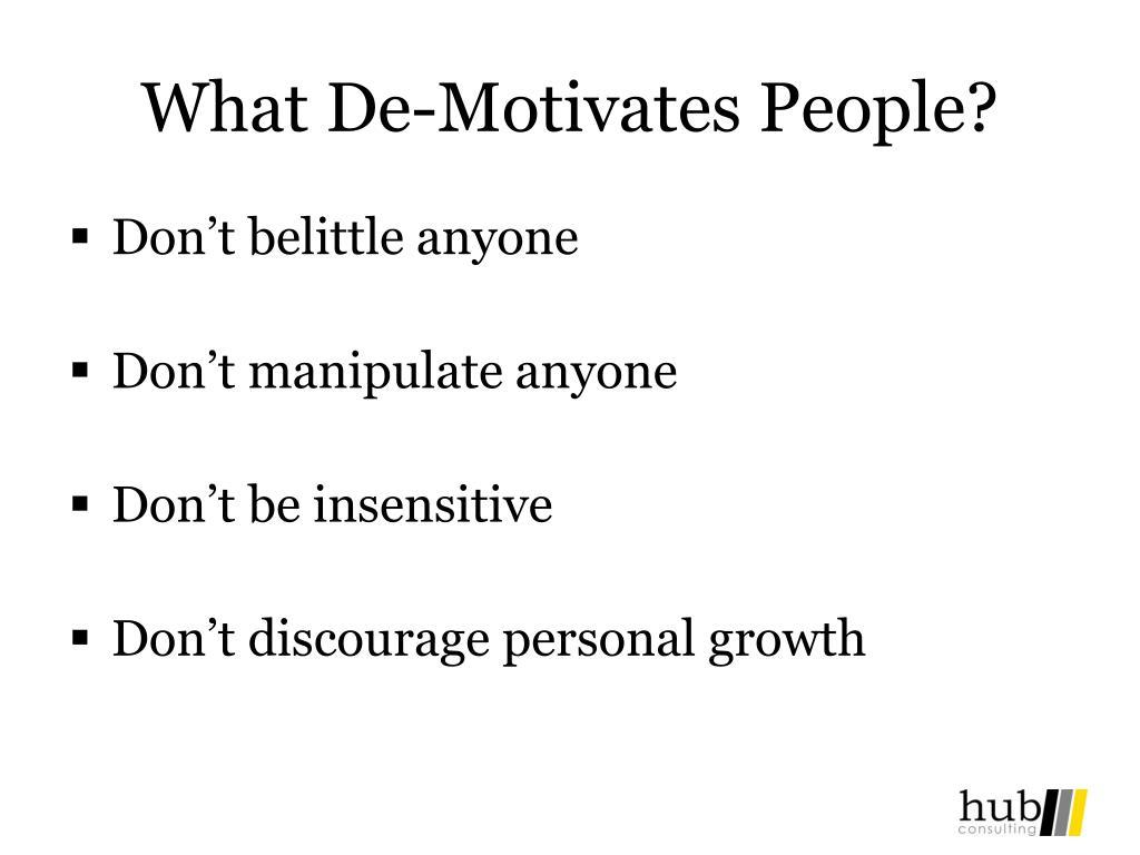 What De-Motivates People?