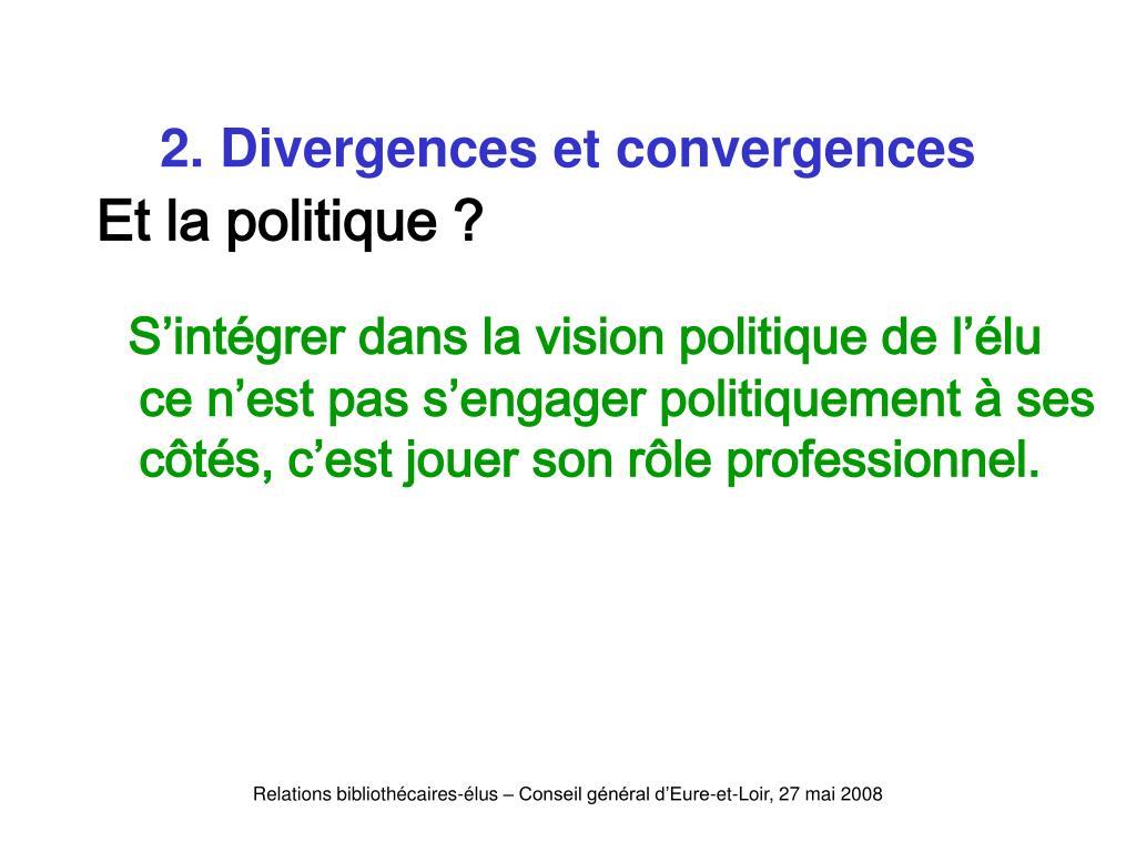 2. Divergences et convergences