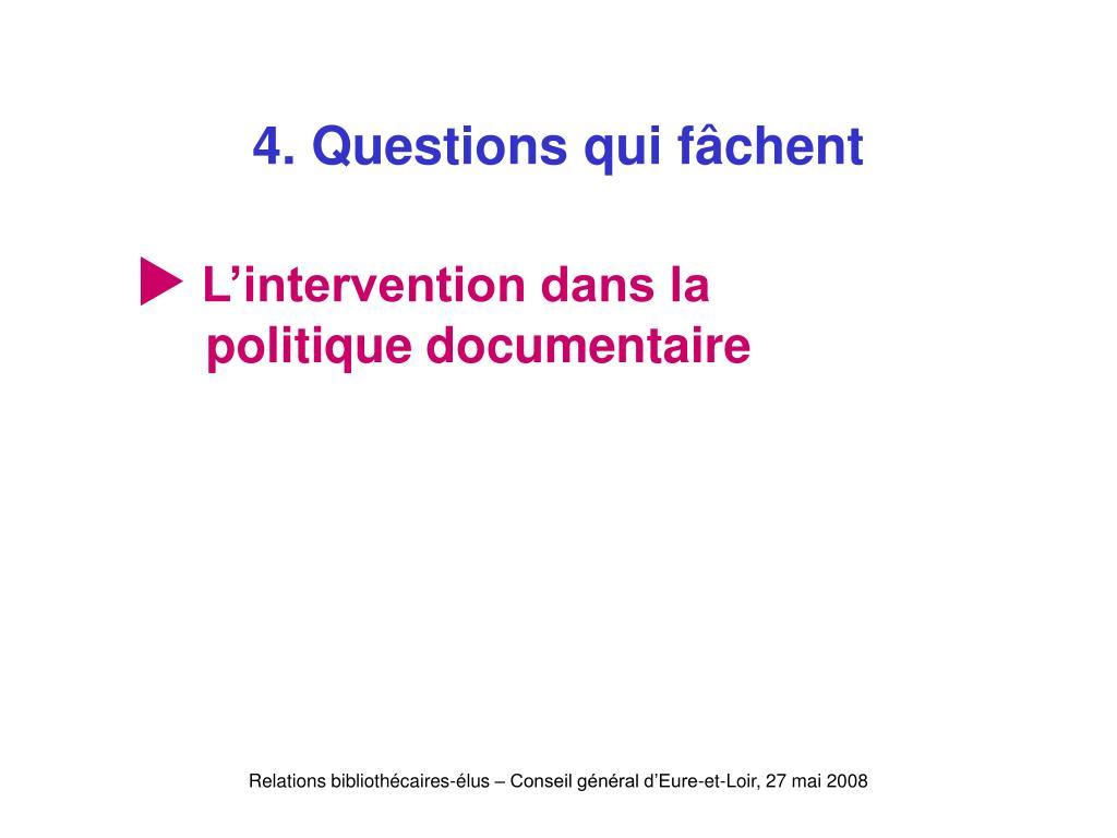 4. Questions qui fâchent