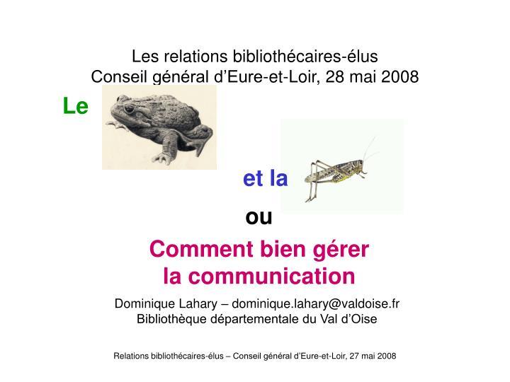 Les relations biblioth caires lus conseil g n ral d eure et loir 28 mai 20082