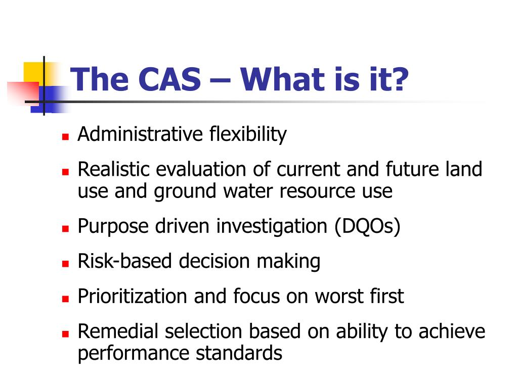The CAS – What is it?