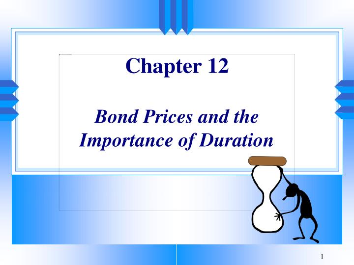 chapter 12 bond prices and the importance of duration n.