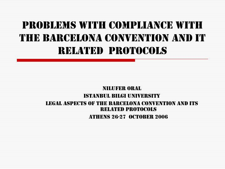 problems with compliance with the barcelona convention and it related protocols n.