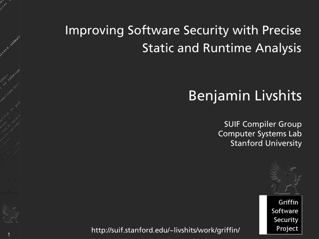 Improving Software Security with Precise Static and Runtime Analysis