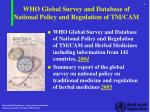who global survey and database of national policy and regulation of tm cam