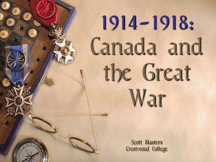 1914 1918 canada and the great war scott masters crestwood college