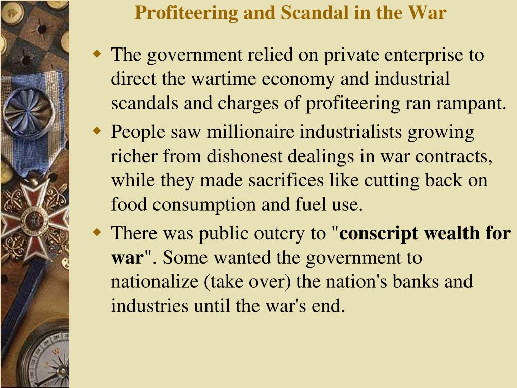 Profiteering and Scandal in the War