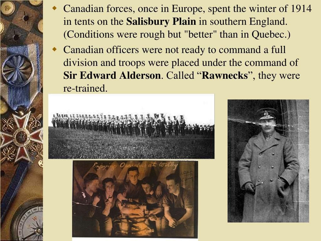 Canadian forces, once in Europe, spent the winter of 1914 in tents on the
