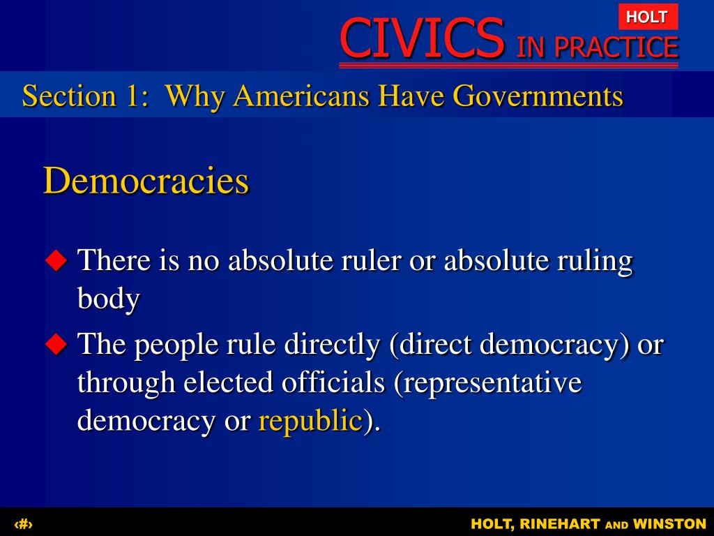 Section 1:	Why Americans Have Governments