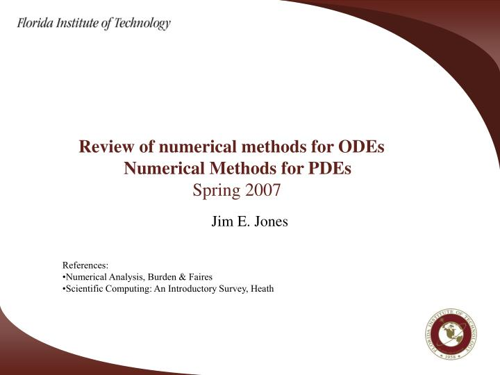review of numerical methods for odes numerical methods for pdes spring 2007 n.
