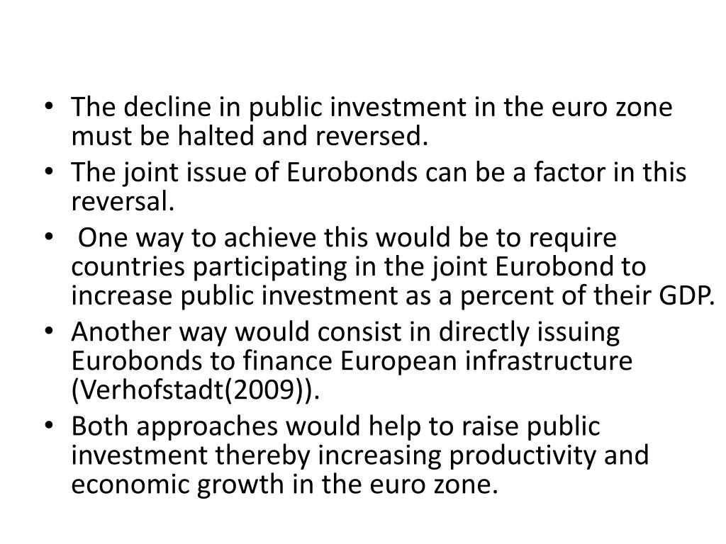 The decline in public investment in the euro zone must be halted and reversed.