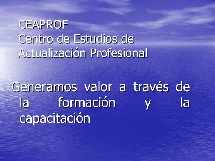 Ceaprof centro de estudios de actualizaci n profesional