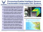 processing enabled intelligent sensors fractionated composable uav systems