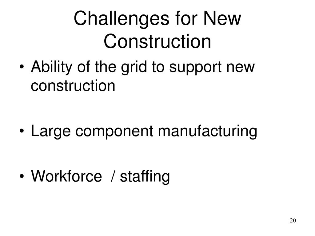 Challenges for New Construction
