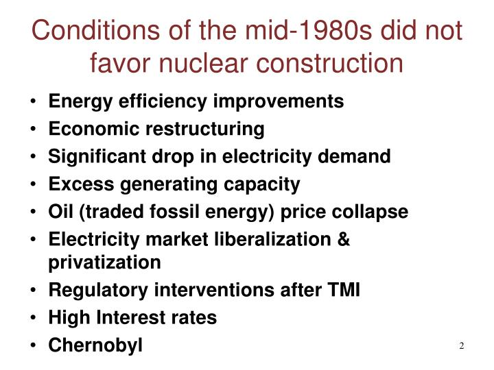 Conditions of the mid 1980s did not favor nuclear construction