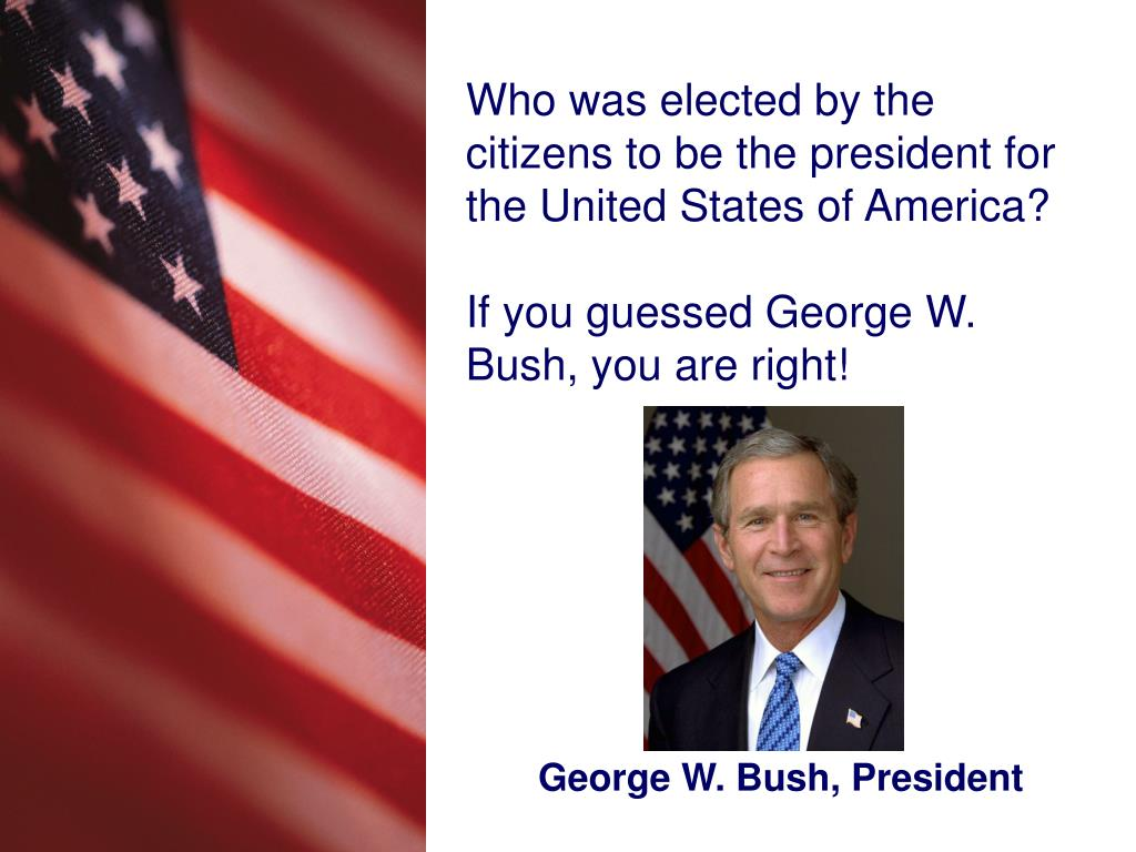 George W. Bush, President