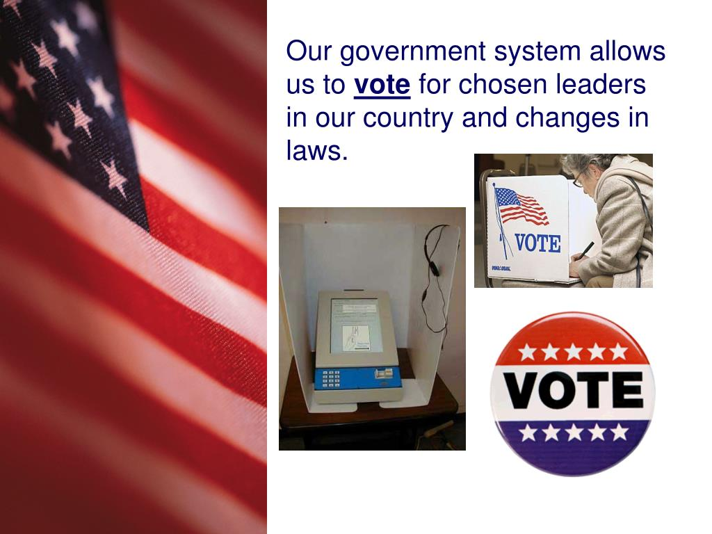 Our government system allows us to