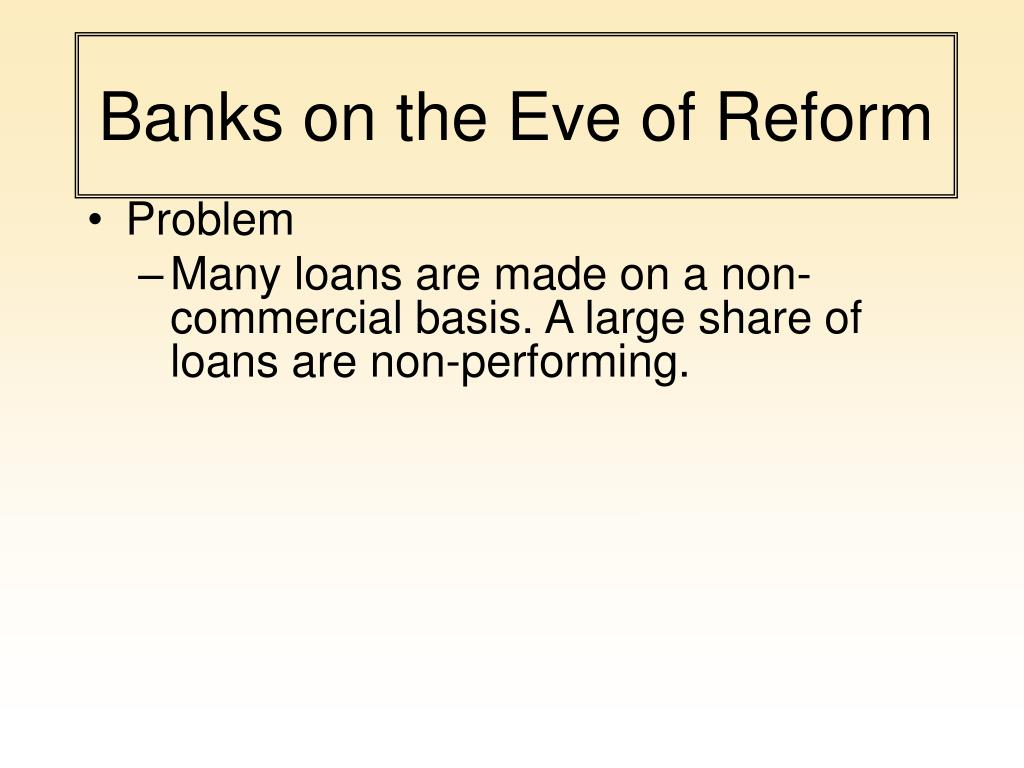 Banks on the Eve of Reform